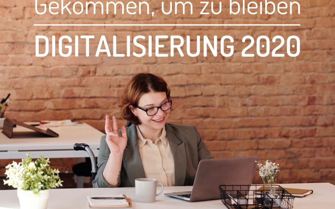 Gekommen, um zu bleiben – Digitalisierung 2020