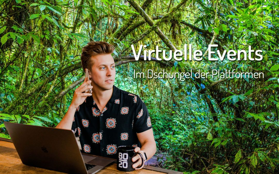 Virtuelle Events: Im Dschungel der Plattformen